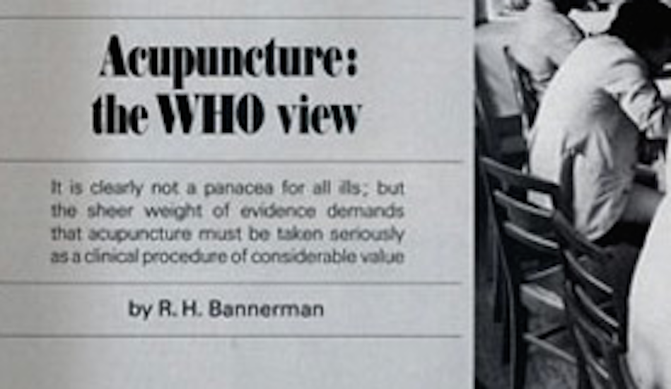 """Bannerman R H in 1979. """"Acupuncture: the WHO View."""""""